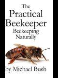 The Practical Beekeeper: Beekeeping Naturally
