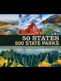 50 States 500 State Parks: An Essential Guide to America's Best Places to Visit