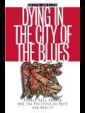 Dying in the City of the Blues: Sickel Cell Anemia and the Politics of Race and Health