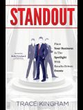 Standout: Place Your Business in the Spotlight with Results-Driven Events