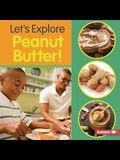Let's Explore Peanut Butter!