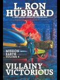 Villainy Victorious: Mission Earth Volume 9