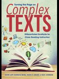 Turning the Page on Complex Texts: Differentiated Scaffolds for Close Reading Instruction (Grade-Specific Classroom Scenarios for Common Core State St