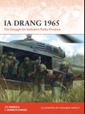 Ia Drang 1965: The Struggle for Vietnam's Pleiku Province