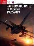 RAF Tornado Units in Combat 1992-2019