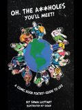 Oh, the A**holes You'll Meet]: A Comic Book Poetry-Guide To Life