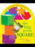 The Big Green Square (and the little shy frog) (ConceptTheater Book series) (Shape Theater)