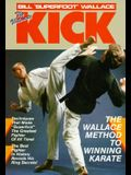 The Ultimate Kick: The Wallace Method of Winning Karate