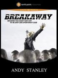 Breakaway: Because You Didn't Set Out to Be Just Like Everybody Else