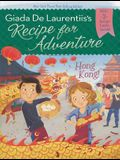 Recipe for Adventure: Hong Kong! [With 2 Recipe Cards]