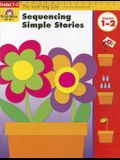 Sequencing Simple Stories, Grades 1-2
