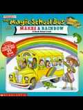 The Magic School Bus Makes A Rainbow: A Book About Color (Magic School Bus) (TV Tie-In)