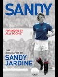 Sandy: The Biography of Sandy Jardine