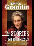 Temple Grandin: The Stories I Tell My Friends