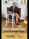 Poetry Without Pants: Written When Nobody's Looking