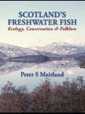 Scotland's Freshwater Fish: Ecology, Conservation & Folklore