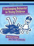 Challenging Behavior in Young Children: Understanding, Preventing and Responding Effectively