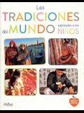 Las Tradiciones del Mundo Explicadas a Los Ninos