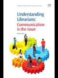 Understanding Librarians: Communication Is the Issue