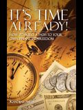 It's Time Already!: How to Build a Path to Your Own Financial Freedom