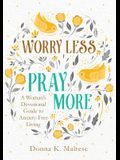 Worry Less, Pray More