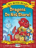 We Both Read-Dragons Do Not Share! (Pb)