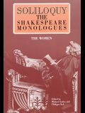 Soliloquy! the Women: The Shakespeare Monologues