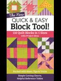 The New Quick & Easy Block Tool!: 110 Quilt Blocks in 5 Sizes with Project Ideas - Packed with Hints, Tips & Tricks - Simple Cutting Charts & Helpful