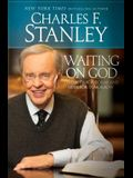 Waiting on God: Strength for Today and Hope f