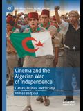 Cinema and the Algerian War of Independence: Culture, Politics, and Society