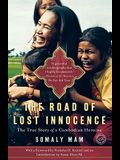 The Road of Lost Innocence: The Story of a Cambodian Heroine