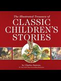 The Illustrated Treasury of Classic Children's Stories: Featuring 14 Children's Books Illustrated by Charles Santore, a #1 New York Times Bestseller I
