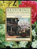 Restoring American Gardens: An Encyclopedia of Heirloom Ornamental Plants, 1640-1940