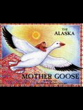 The Alaska Mother Goose: And Other North Country Nursery Rhymes