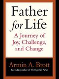 Father for Life: A Journey of Joy, Challenge, and Change (New Father)