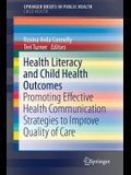 Health Literacy and Child Health Outcomes: Promoting Effective Health Communication Strategies to Improve Quality of Care