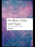 On Music, Value and Utopia: Nostalgia for an Age Yet to Come?