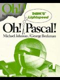 Oh! Think's Lightspeed PASCAL!