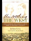 Unsettling the West: Eliza Franham and Georgiana Bruce Kirby in Frontier California (California Legacy Book)