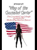 Way of the Concealed Carrier (Paperback): The Concealed Carry Lifestyle Guide for Our Modern Day American Samurai