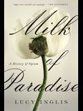 Milk of Paradise: A History of Opium