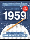 Born in 1959: Your Life in Wordsearch Puzzles