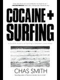 Cocaine + Surfing: A Sordid History of Surfing's Greatest Love Affair