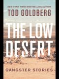 The Low Desert: Gangster Stories