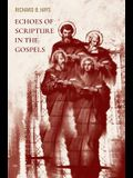 Echoes of Scripture in the Gospels