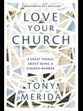 Love Your Church: 8 Great Things about Being a Church Member