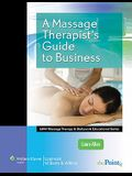 A Massage Therapist's Guide to Business [With Access Code]