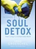 Soul Detox Video Study: Clean Living in a Contaminated World