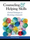 Counseling and Helping Skills: Critical Techniques to Becoming a Counselor