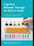 Cognitive Behavior Therapy for Ocd in Youth: A Step-By-Step Guide